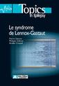 Le syndrome de Lennox Gastaut