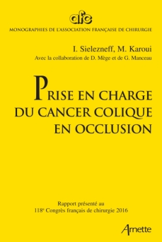 John Libbey Eurotext Management Of Obstructive Colorectal Cancer Report Presented To The 118th French Conference On Surgery Igor Sielezneff Mehdi Karoui